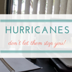 How Not to Let a Little Thing Like a Hurricane Stop You!